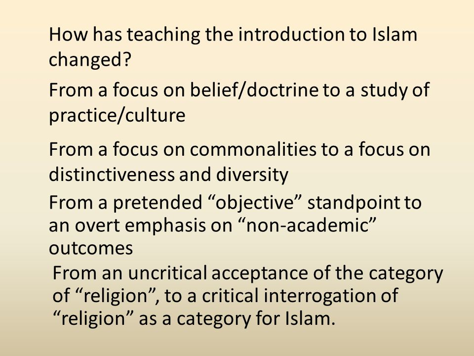 How has teaching the introduction to Islam changed.