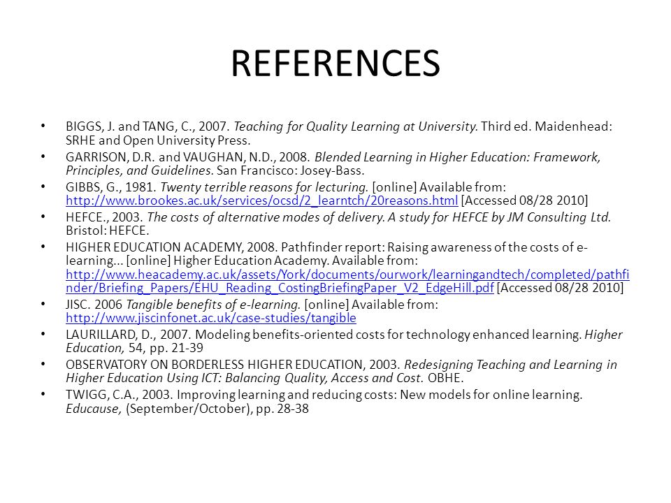 REFERENCES BIGGS, J. and TANG, C., 2007. Teaching for Quality Learning at University.