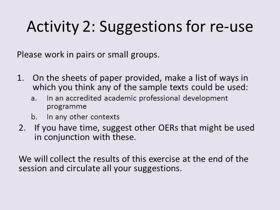 Activity 2: Suggestions for re-use Please work in pairs or small groups.