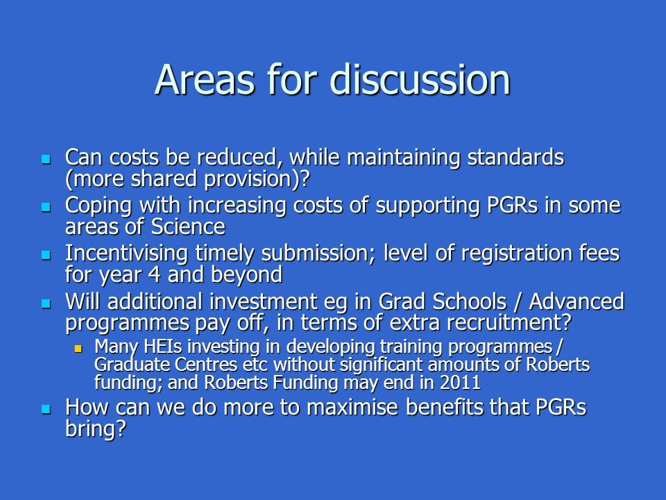 Areas for discussion Can costs be reduced, while maintaining standards (more shared provision).