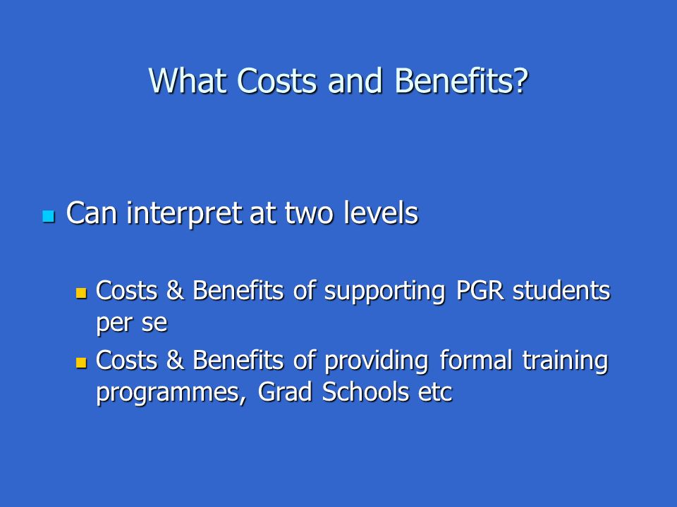 What Costs and Benefits.