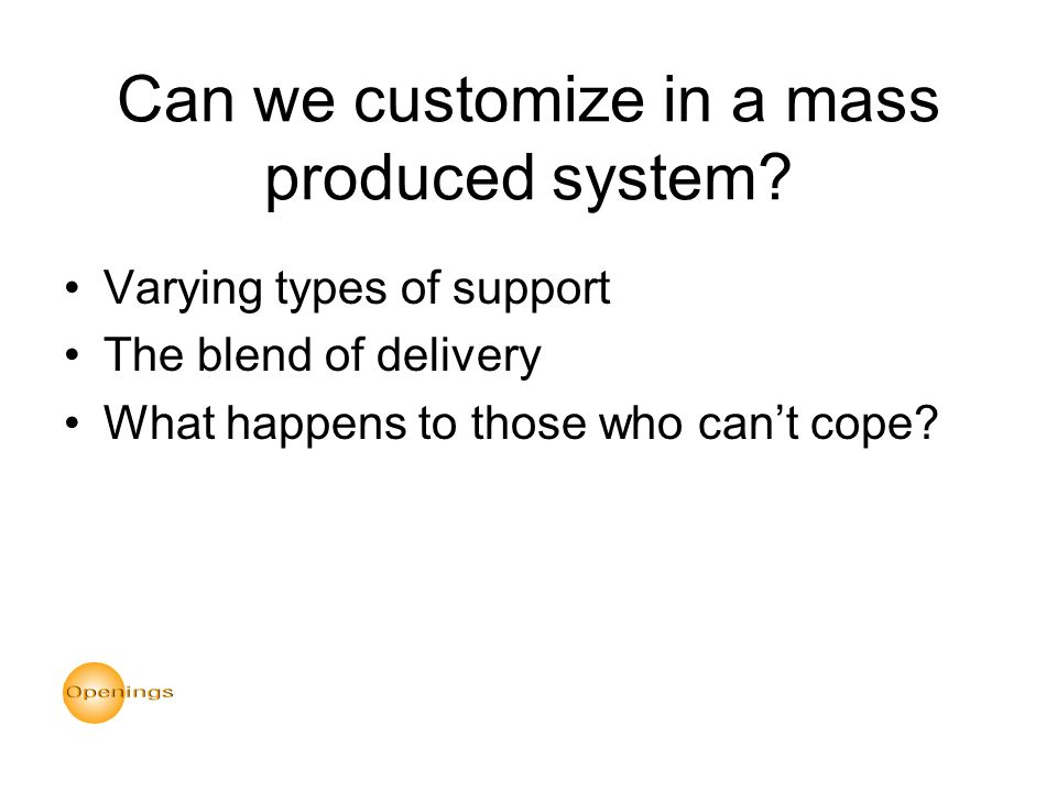 Can we customize in a mass produced system.
