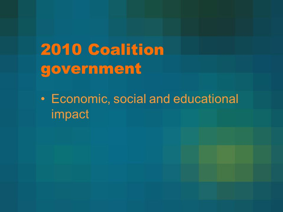 2010 Coalition government Economic, social and educational impact