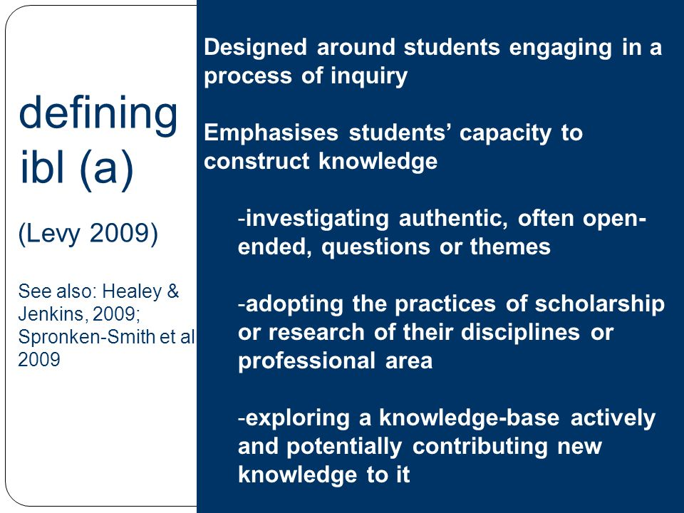 4 defining ibl (a) (Levy 2009) See also: Healey & Jenkins, 2009; Spronken-Smith et al.