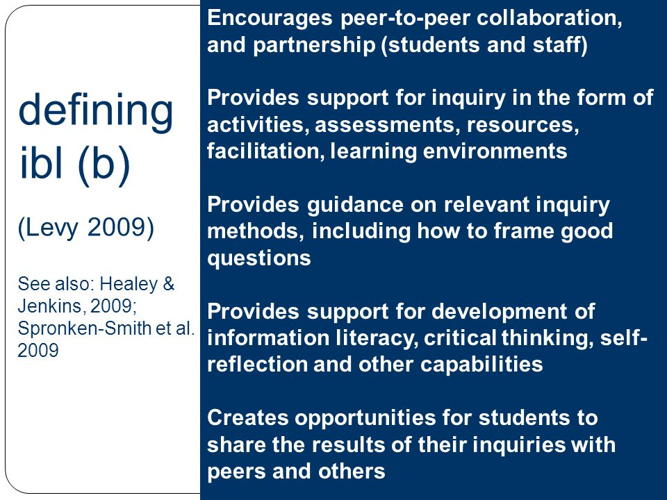 5 defining ibl (b) (Levy 2009) See also: Healey & Jenkins, 2009; Spronken-Smith et al.