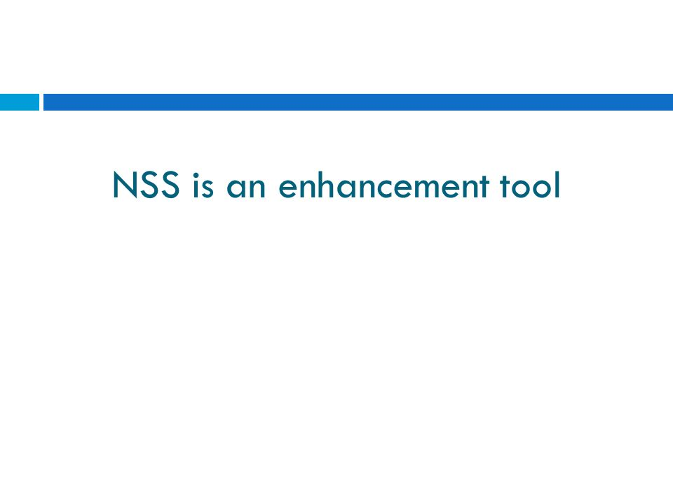 NSS is an enhancement tool