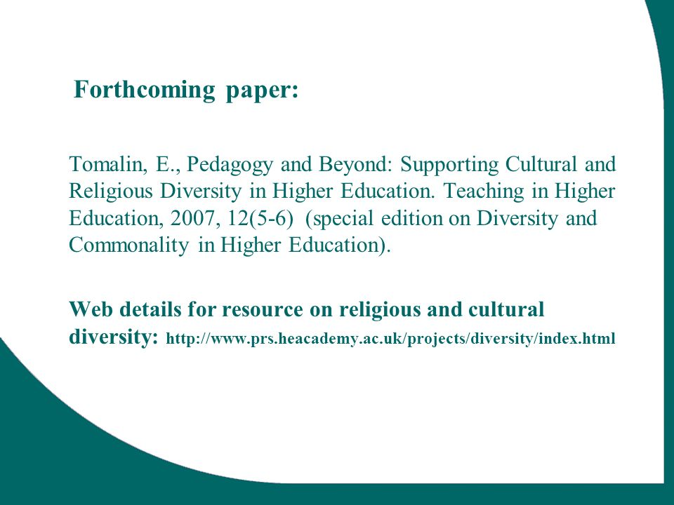 Forthcoming paper: Tomalin, E., Pedagogy and Beyond: Supporting Cultural and Religious Diversity in Higher Education.