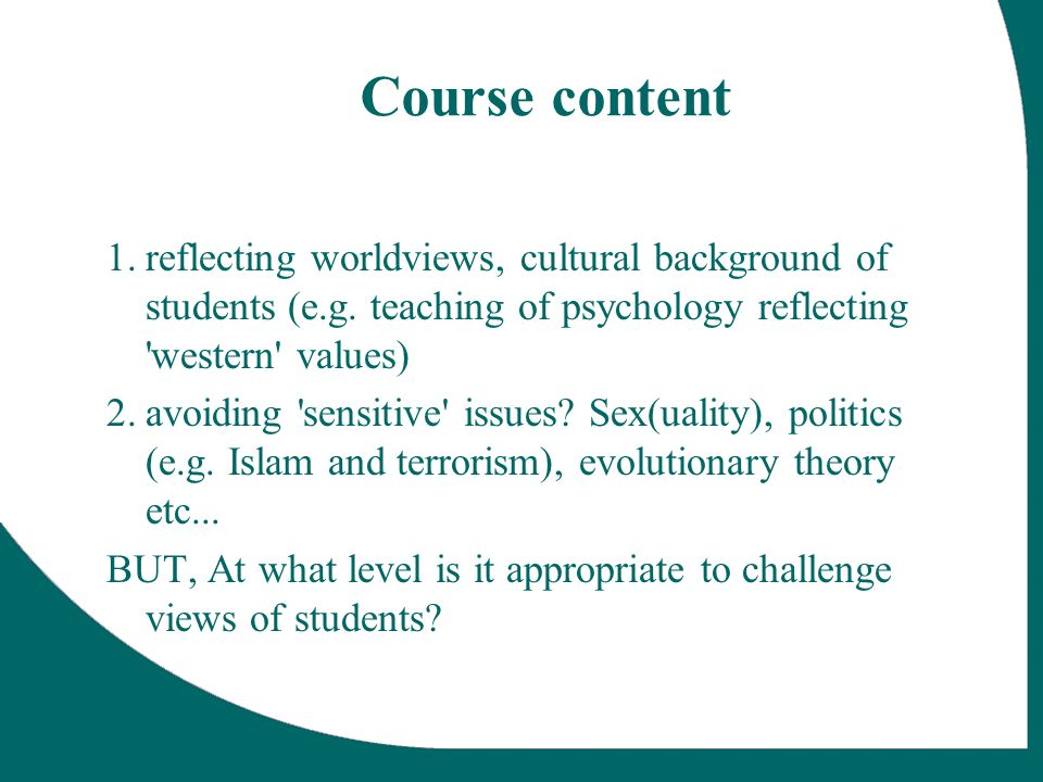Course content 1.reflecting worldviews, cultural background of students (e.g.