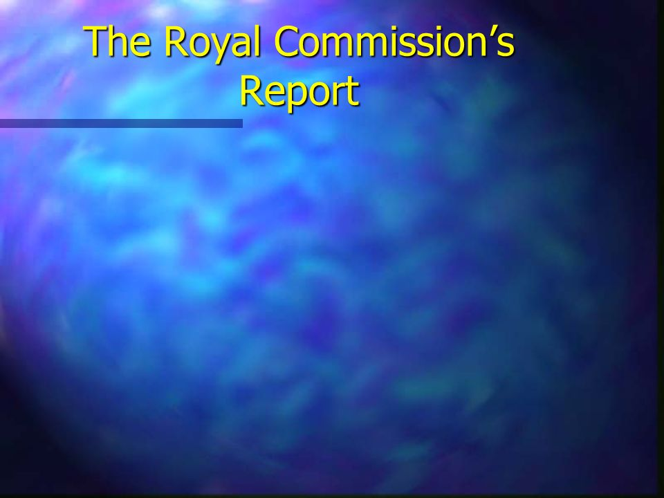 The Royal Commissions Report