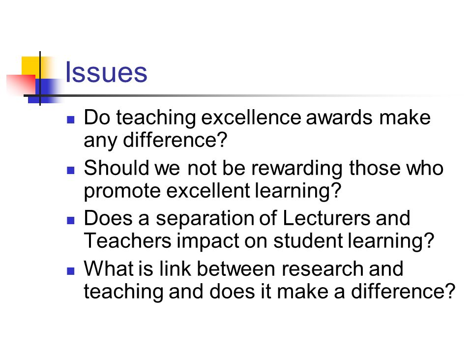 Issues Do teaching excellence awards make any difference.