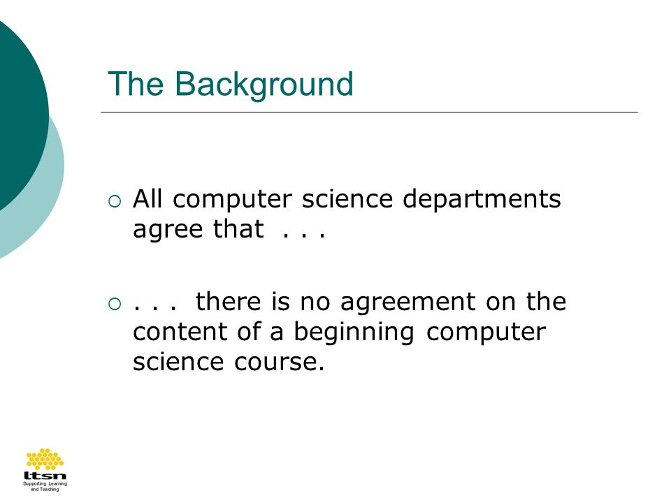 The Background All computer science departments agree that......