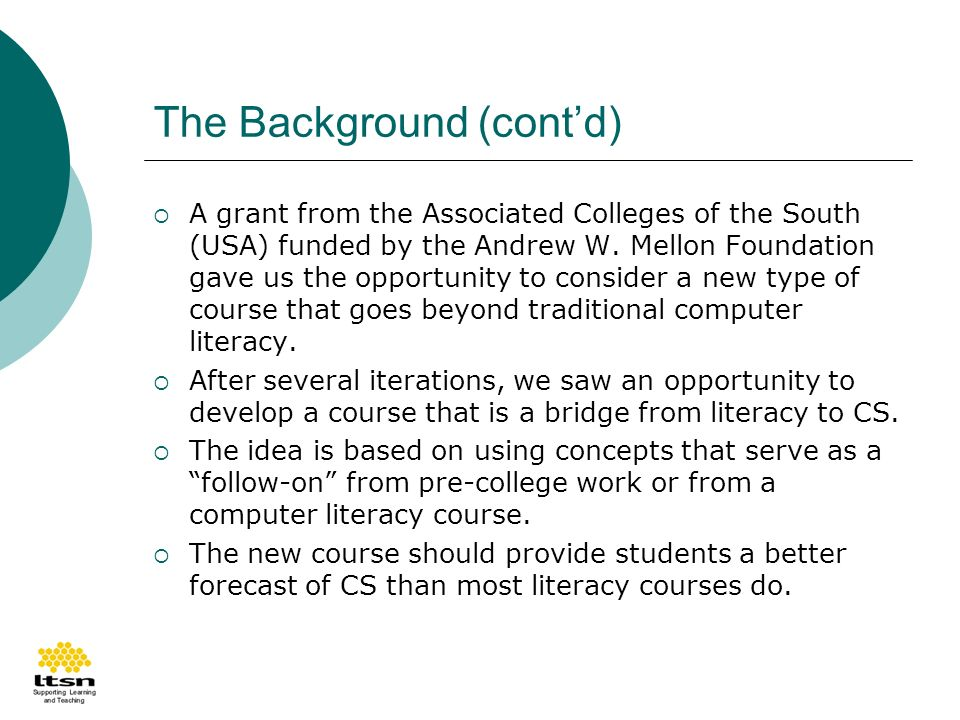 The Background (contd) A grant from the Associated Colleges of the South (USA) funded by the Andrew W.