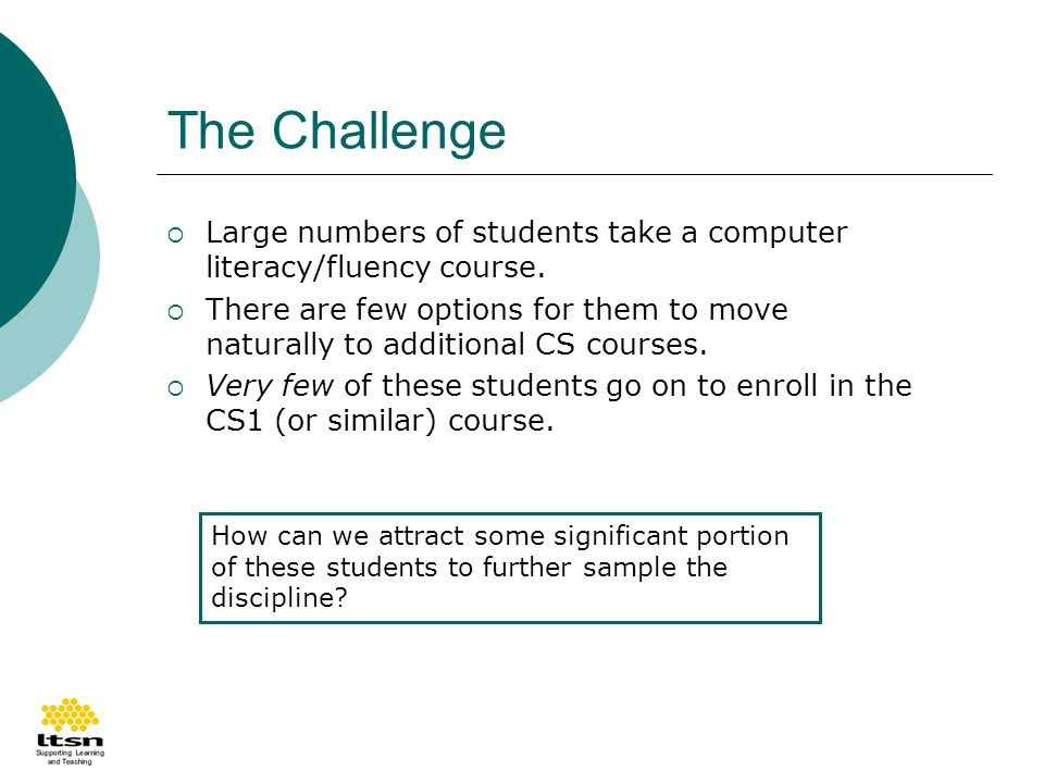 The Challenge Large numbers of students take a computer literacy/fluency course.