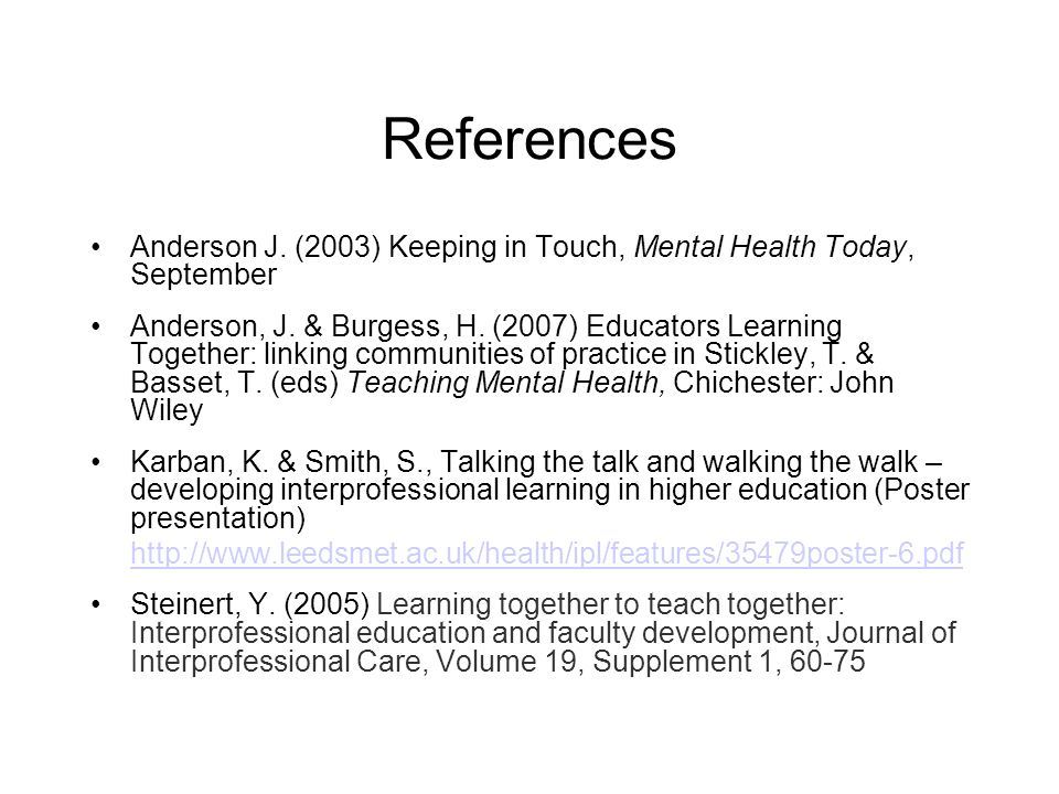 References Anderson J. (2003) Keeping in Touch, Mental Health Today, September Anderson, J.