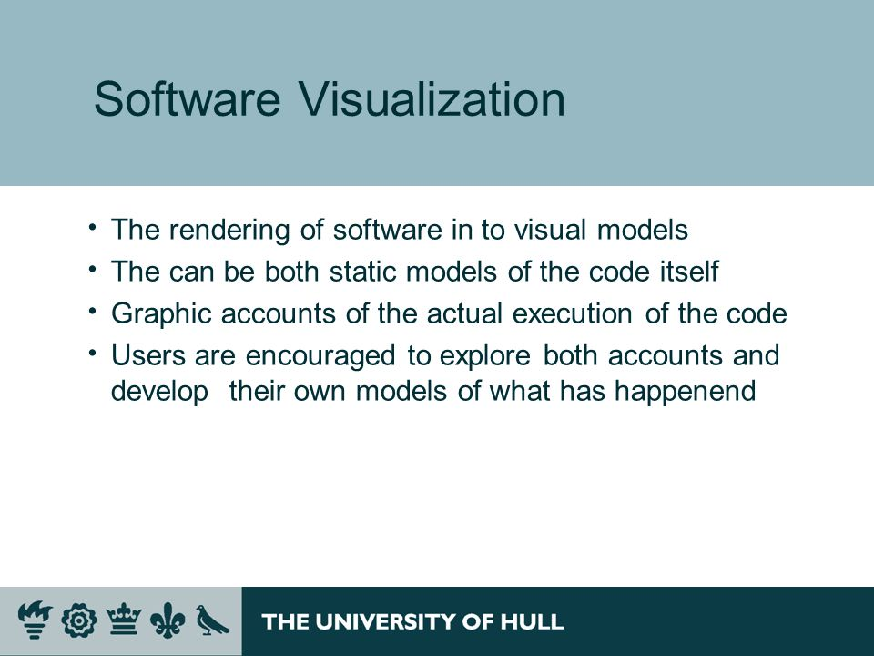 Software Visualization The rendering of software in to visual models The can be both static models of the code itself Graphic accounts of the actual execution of the code Users are encouraged to explore both accounts and develop their own models of what has happenend