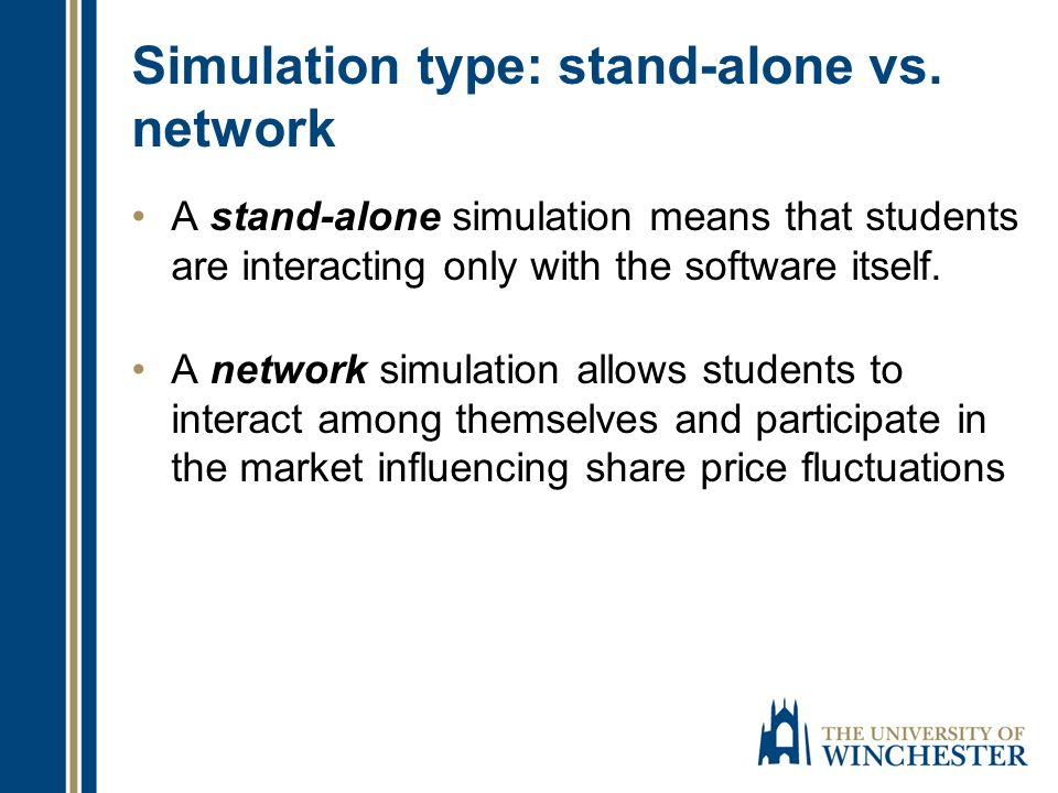 Simulation type: stand-alone vs.