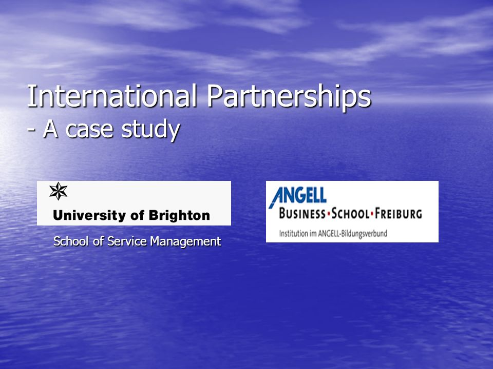 International Partnerships - A case study School of Service Management