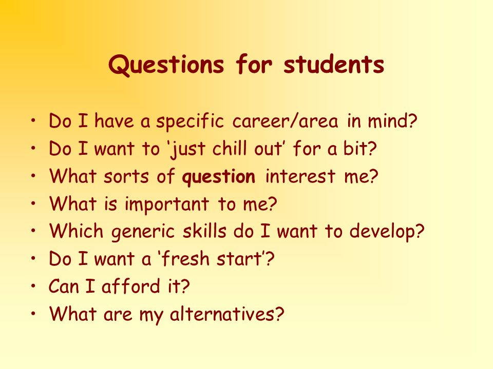 Questions for students Do I have a specific career/area in mind.