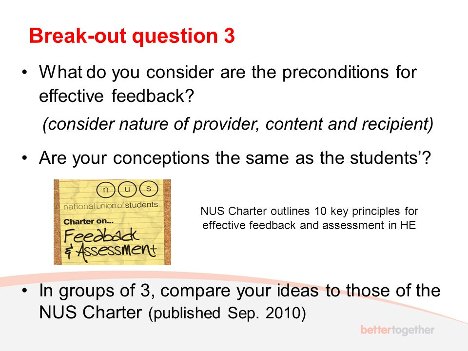 Break-out question 3 What do you consider are the preconditions for effective feedback.