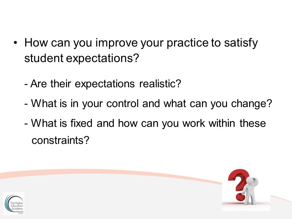 How can you improve your practice to satisfy student expectations.