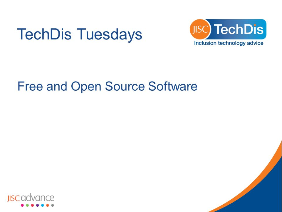 TechDis Tuesdays Free and Open Source Software