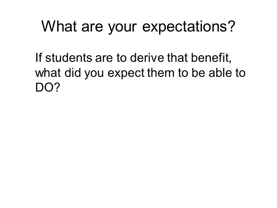 What are your expectations.