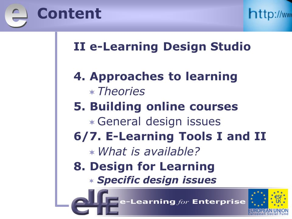 Content II e-Learning Design Studio 4. Approaches to learning Theories 5.