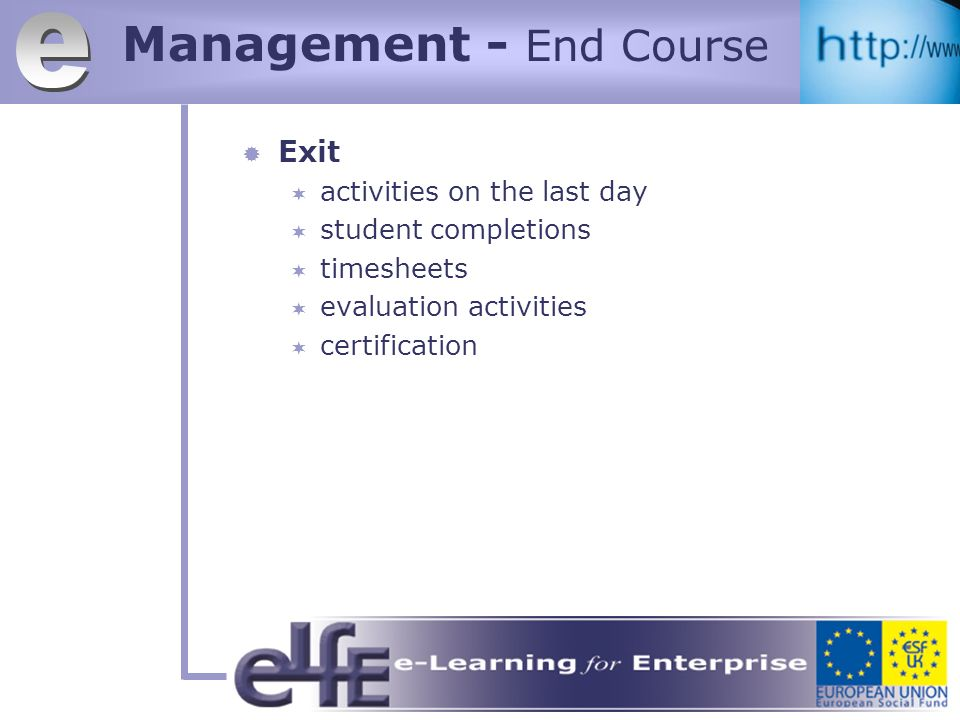 Management - End Course Exit activities on the last day student completions timesheets evaluation activities certification