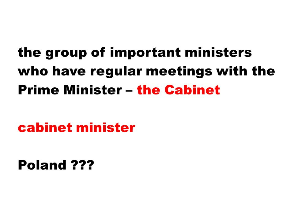 the group of important ministers who have regular meetings with the Prime Minister – the Cabinet cabinet minister Poland