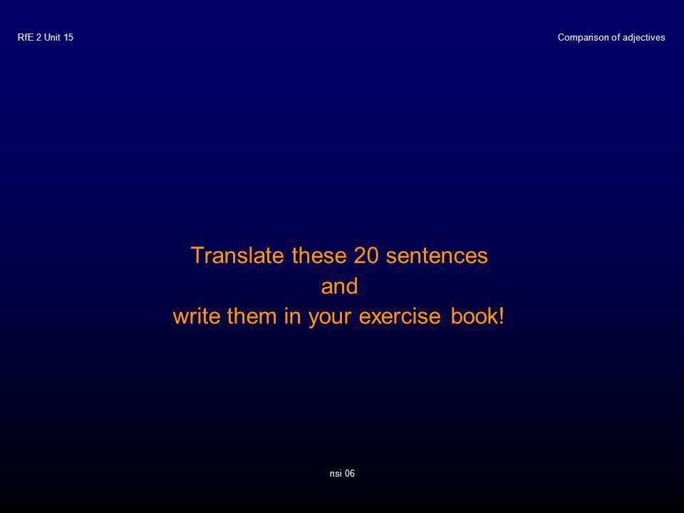 RfE 2 Unit 15 Translate these 20 sentences and write them in your exercise book.