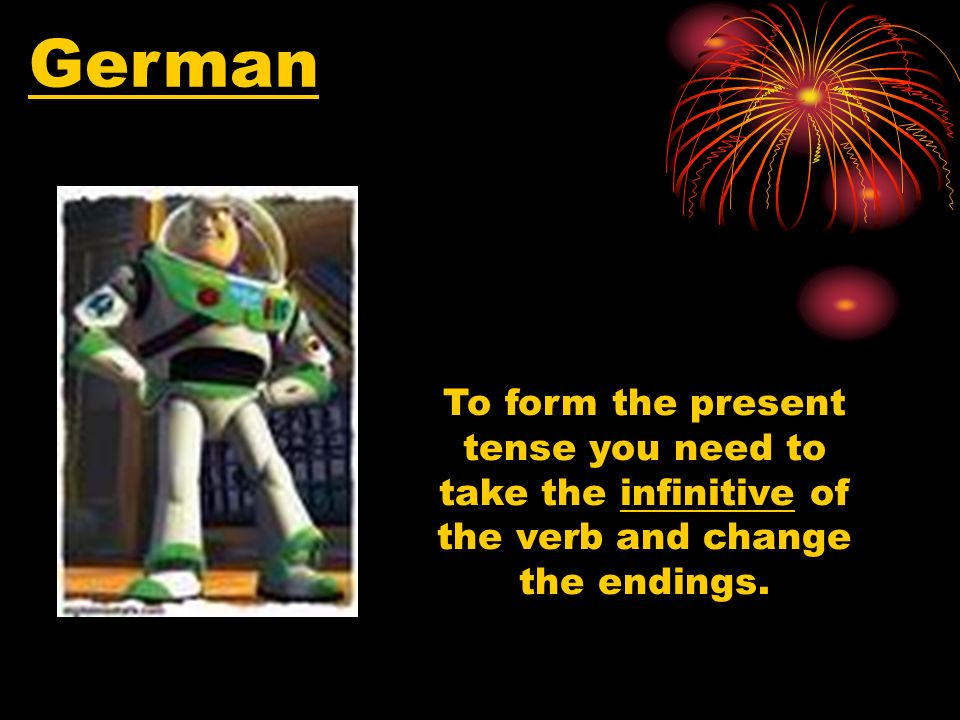 German To form the present tense you need to take the infinitive of the verb and change the endings.