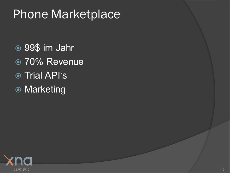 Phone Marketplace 99$ im Jahr 70% Revenue Trial APIs Marketing 09.06.201010