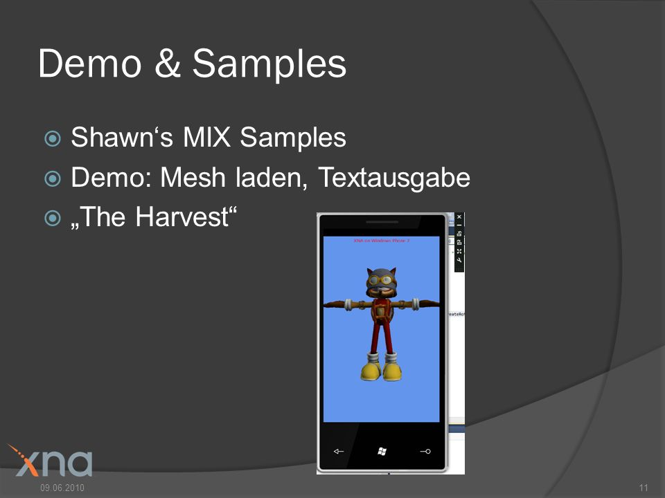 Demo & Samples Shawns MIX Samples Demo: Mesh laden, Textausgabe The Harvest 09.06.201011