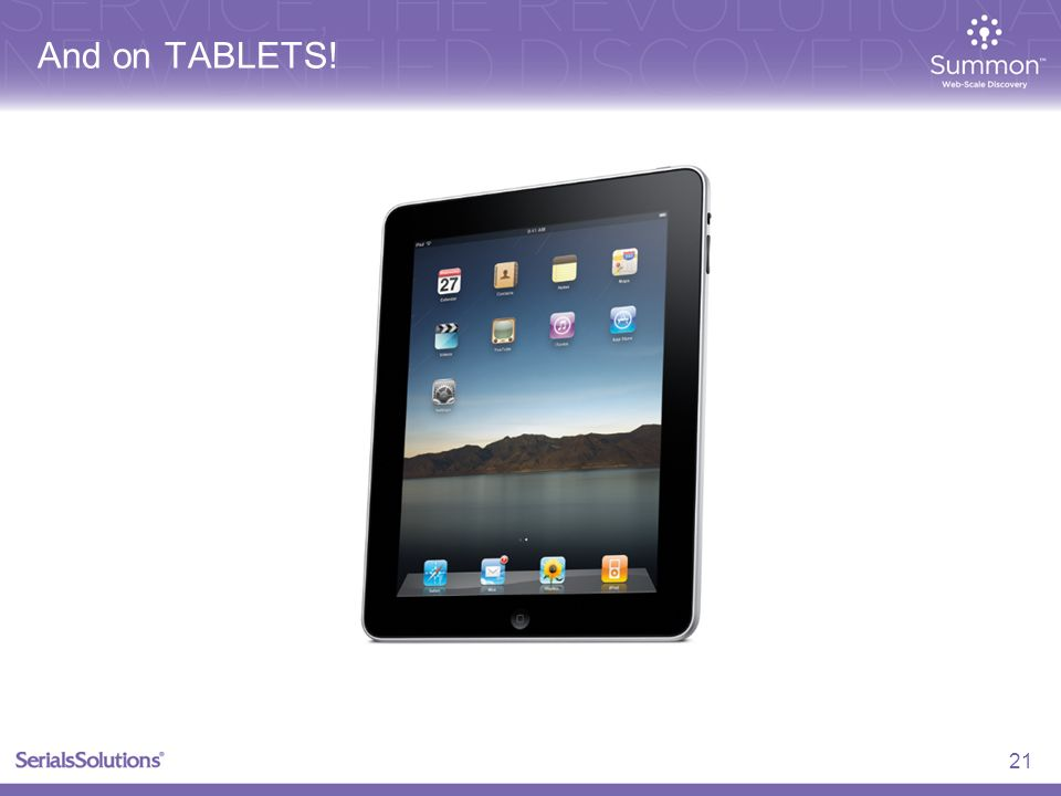 And on TABLETS! 21