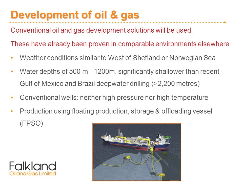 Development of oil & gas Conventional oil and gas development solutions will be used.