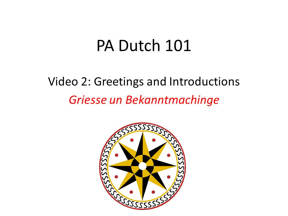 PA Dutch 101 Video 2: Greetings and Introductions Griesse un Bekanntmachinge