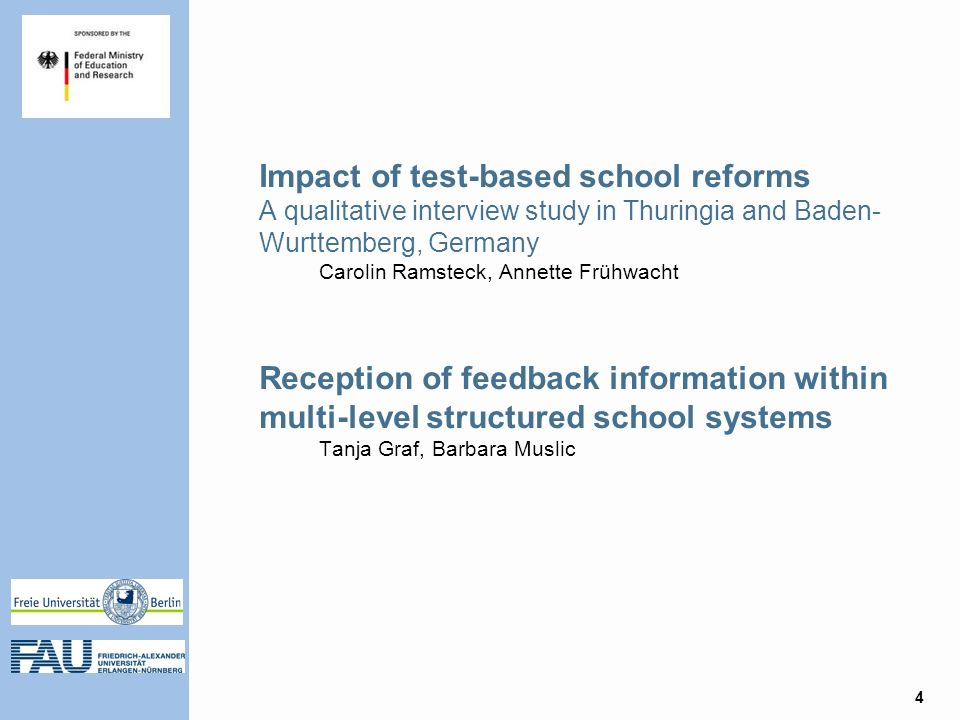 Impact of test-based school reforms A qualitative interview study in Thuringia and Baden- Wurttemberg, Germany Carolin Ramsteck, Annette Frühwacht Reception of feedback information within multi-level structured school systems Tanja Graf, Barbara Muslic 4