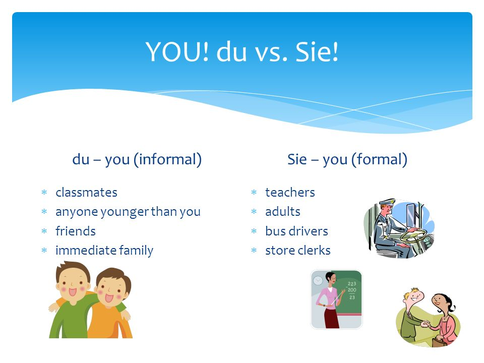 YOU. du vs. Sie.