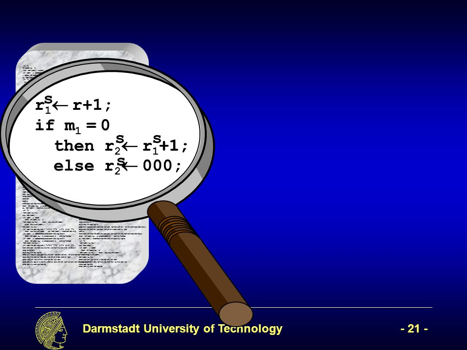Darmstadt University of Technology- 21 - (if 78 rf[adrB] b, x mem[adr2]);twert ( mem[adr2]); (if adrA adrBertetioerptkerotk8iperot then rf[adrA] a;erteroterj[o ermjgi7ethbe mem[adr2]);twertwerwerweroewihgoerijhgbe (if 78 (if adr1=adr2etyer54 78768 7776 8676 i68i 778 then z val+rf[adrR werwerweroewihgoerijhgbe mem[adr2]);twersfawetwerwerweroewihgoerijhgbe (if adrA adrBertetioerptkerotk8iperot then rf[adrA] a;erteroterj[o ermjgi7ethbe mem[adr1] val); (if adr1=adr2etyer54 78768 7776 8676 i68i 778 then z val+rf[adrR]7 878 i78 i87 i else z x+rf[adrR]);7i 7878 78 then z val+rf[adrR]7 878 i78 i87 i else z x+rf[adrR]);7i 7878 (if adr1=adr2 78 mem[adr1] vawerwesr waer wear werwerwerawerawerwarwearl); then rf[adrA] a;erteroterj[o ermjgi7ethbe mem[adr2]);twertwerwerweroewihgoerijhgbe (if 78 mem[adr1] val); x mem[adr2]); l);werwerweoiruwepoir,pweiurcmpouopeiwurw rwerw erweir we rwe reri we ewroiw weioruwerijw oewri efwerwerwethen rf[adrA] a;erteroterj[o ermjgi7ethbe mem[adr2]);twertwerwerweroewihgoerijhgbe (if 78 mem[adr1] val); x mem[adr2]); l); then rf[adrA] a;erteroterj[o ermjgi7ethbe mem[adr2]);twertwerwerweroewihgoerijhgbe (if 78 mem[adr1] val); x mem[adr2]); l); then rf[adrA] a;erteroterj[o ermjgi7ethbe mem[adr2]);twertwerwerweroewihgoerijhgbe (if 78 mem[adr1] val); x mem[wwerwerwerwaerwdr2]); wrwerwerl);erwr werwer werwe rwet5erioustgnfodsegkjerogtkjerogtkjerogtkmeorkegmrkhmge then rf[adrA] a;erteroterj[o ermjgi7ethbe mem[adr2]);twertwerwerweroewihgoerijhgbe (if 78 mem[adr1] val); x mem[adr2]); (if adrA adrB then rf[adrA] a; mem[adr1] val); then z val+rf[adrR] else z x+rf[adrR]); mem[adr1] val); (if adr1=adr2etyer54 78768 7776 8676 i68i 778 then z val+rf[adrR ( mem[adr2]);twerweroewihg (if adrA adrBertetioerptkerotk8iperot then rf[adrA] a;erteroterj[o ermjgi7ethbe (if adrA adrBertetioerptkerotk8iperot then rf[adrA] a;erteroterj[o ermjgi7ethbe mem[adr1] val); (if adr1=adr2etyer54 78768 7776 8676 i68i 778 ewrwerawer ewvtroiejwcro[iwehjnr[occwn3r[oweict weticwopjer tijeroginhreisgvb sdrpgvjnsdprigjzseriogjerogh;serozighzr;ongvosrzegmnseirog regoerijngerzos[goxdrijzdghnb;zdriozdjoger geroigtjer[ognifd;lindzgher[tjiser eartoearjiopgb;zjndfl/gmnio;dlzkhrje;oyhinser[ohinmstophtrfsh srtyoeaijyeoritisoert (if 78 rf[adrB] b, if adrA adrBertetioerptkerotk8iperot then rf[adrA] a;erteroterj[o ermjgi7ethbe mem[adr2]);twertwerwerweroewihgoerijhgbe (if 78 (if adr1=adr2etyer54 78768 7776 8676 i68i 778 then z val+rf[adrR werwerweroewihgoerijhgbe mem[adr2]);twersfawetwerwerweroewihgoerijhgbe (if adrA adrBertetioerptkerotk8iperot x mem[adr2]);twert ( mem[adr2]); (then rf[adrA] a;erteroterj[o ermjgi7ethbe mem[adr1] val); (if adr1=adr2etyer54 78768 7776 8676 i68i 778 the adr1] vawerwesr waer wear werwerwerawerawerwarwearl); then rf[adrA] a;erteroterj[o ermjgi7ethbe mem[adr2]);twertwerwerweroewihgoerijhgbe (if 78 mem[adr1] val); x mem[adr2]); l);werwerweoiruwepoir,pweiurcmpouopeiwurw rwerw erweir we rwe reri we ewroiw weioruwerijw oewri efwerwerwethen rf[adrA] a;erteroterj[o ermjgi7ethbe mem[adr2]);twertwerwerweroewihgoerijhgbe (if 78 mem[adr1] val); x mem[adr2]); l); then rf[adrA] a;erteroterj[o ermjgi7ethbe ni87 i else z x+rf[adrR]);7i 7878 78 then z val+rf[adrR]7 878 i78 i87 i else z x+rf[adrR]);7i 7878 (if adr1=adr2 78 mem[ mem[adr2]);twertwerwerweroewihgoerijhgbe (if 78 mem[adr1] val); x mem[adr2]); l); then rf[adrA] a;erteroterj[o ermjgi7ethbe mem[adr2]);twertwerwerweroewihgoerijhgbe (if 78 mem[adr1] val); x mem[wwerwerwerwaerwdr2]); wrwerwerl);erwr werwer (if adr1=adr2etyer54 78768 7776 8676 i68i 778 then z val+rf[adrR ( mem[adr2]);twerweroewihg (if adrA adrBertetioerptkerotk8iperot then rf[adrA] a;erteroterj[o ermjgi7ethbe (if adrA adrBertetioerptkerotk8iperot then rf[adrA] a;erteroterj[o ermjgi7ethbe mem[adr1] val); (if adr1=adr2etyer54 78768 7776 8676 i68i 778 ewrwerawer ewvtroiejwcro[iwehjnr[occwn3r[oweict weticwopjer tijeroginhreisgvb sdrpgvjnsdprigjzseriogjerogh;serozighzr;ongvosrzegmnseirog regoerijngerzos[goxdrijzdghnb;zdriozdjoger werwe rwet5erioustgnfodsegkjerogtkjerogtkjerogtkmeorkegmrkhmge then rf[adrA] a;erteroterj[o ermjgi7ethbe mem[adr2]);twertwerwerweroewihgoerijhgbe (if 78 mem[adr1] val); x mem[adr2]); (if adrA adrB then rf[adrA] a; mem[adr1] val); then z val+rf[adrR] else z x+rf[adrR]); mem[adr1] val); geroigtjer[ognifd;lindzgher[tjiser earjiopgb;zjndfl/gmnio;dlzkhrje;oyhinser[oh inmstophtrfsh srtyoeaijyeoritisoert r r+1; if m = 0 then r r +1; else r 000; r 1 r+1; if m 1 = 0 then r 2 r 1 +1; else r 2 000; s ss s