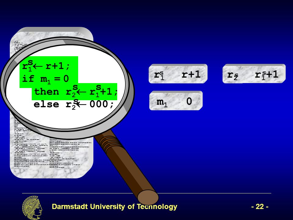 Darmstadt University of Technology- 22 - (if 78 rf[adrB] b, x mem[adr2]);twert ( mem[adr2]); (if adrA adrBertetioerptkerotk8iperot then rf[adrA] a;erteroterj[o ermjgi7ethbe mem[adr2]);twertwerwerweroewihgoerijhgbe (if 78 (if adr1=adr2etyer54 78768 7776 8676 i68i 778 then z val+rf[adrR werwerweroewihgoerijhgbe mem[adr2]);twersfawetwerwerweroewihgoerijhgbe (if adrA adrBertetioerptkerotk8iperot then rf[adrA] a;erteroterj[o ermjgi7ethbe mem[adr1] val); (if adr1=adr2etyer54 78768 7776 8676 i68i 778 then z val+rf[adrR]7 878 i78 i87 i else z x+rf[adrR]);7i 7878 78 then z val+rf[adrR]7 878 i78 i87 i else z x+rf[adrR]);7i 7878 (if adr1=adr2 78 mem[adr1] vawerwesr waer wear werwerwerawerawerwarwearl); then rf[adrA] a;erteroterj[o ermjgi7ethbe mem[adr2]);twertwerwerweroewihgoerijhgbe (if 78 mem[adr1] val); x mem[adr2]); l);werwerweoiruwepoir,pweiurcmpouopeiwurw rwerw erweir we rwe reri we ewroiw weioruwerijw oewri efwerwerwethen rf[adrA] a;erteroterj[o ermjgi7ethbe mem[adr2]);twertwerwerweroewihgoerijhgbe (if 78 mem[adr1] val); x mem[adr2]); l); then rf[adrA] a;erteroterj[o ermjgi7ethbe mem[adr2]);twertwerwerweroewihgoerijhgbe (if 78 mem[adr1] val); x mem[adr2]); l); then rf[adrA] a;erteroterj[o ermjgi7ethbe mem[adr2]);twertwerwerweroewihgoerijhgbe (if 78 mem[adr1] val); x mem[wwerwerwerwaerwdr2]); wrwerwerl);erwr werwer werwe rwet5erioustgnfodsegkjerogtkjerogtkjerogtkmeorkegmrkhmge then rf[adrA] a;erteroterj[o ermjgi7ethbe mem[adr2]);twertwerwerweroewihgoerijhgbe (if 78 mem[adr1] val); x mem[adr2]); (if adrA adrB then rf[adrA] a; mem[adr1] val); then z val+rf[adrR] else z x+rf[adrR]); mem[adr1] val); (if adr1=adr2etyer54 78768 7776 8676 i68i 778 then z val+rf[adrR ( mem[adr2]);twerweroewihg (if adrA adrBertetioerptkerotk8iperot then rf[adrA] a;erteroterj[o ermjgi7ethbe (if adrA adrBertetioerptkerotk8iperot then rf[adrA] a;erteroterj[o ermjgi7ethbe mem[adr1] val); (if adr1=adr2etyer54 78768 7776 8676 i68i 778 ewrwerawer ewvtroiejwcro[iwehjnr[occwn3r[oweict weticwopjer tijeroginhreisgvb sdrpgvjnsdprigjzseriogjerogh;serozighzr;ongvosrzegmnseirog regoerijngerzos[goxdrijzdghnb;zdriozdjoger geroigtjer[ognifd;lindzgher[tjiser eartoearjiopgb;zjndfl/gmnio;dlzkhrje;oyhinser[ohinmstophtrfsh srtyoeaijyeoritisoert (if 78 rf[adrB] b, if adrA adrBertetioerptkerotk8iperot then rf[adrA] a;erteroterj[o ermjgi7ethbe mem[adr2]);twertwerwerweroewihgoerijhgbe (if 78 (if adr1=adr2etyer54 78768 7776 8676 i68i 778 then z val+rf[adrR werwerweroewihgoerijhgbe mem[adr2]);twersfawetwerwerweroewihgoerijhgbe (if adrA adrBertetioerptkerotk8iperot x mem[adr2]);twert ( mem[adr2]); (then rf[adrA] a;erteroterj[o ermjgi7ethbe mem[adr1] val); (if adr1=adr2etyer54 78768 7776 8676 i68i 778 the adr1] vawerwesr waer wear werwerwerawerawerwarwearl); then rf[adrA] a;erteroterj[o ermjgi7ethbe mem[adr2]);twertwerwerweroewihgoerijhgbe (if 78 mem[adr1] val); x mem[adr2]); l);werwerweoiruwepoir,pweiurcmpouopeiwurw rwerw erweir we rwe reri we ewroiw weioruwerijw oewri efwerwerwethen rf[adrA] a;erteroterj[o ermjgi7ethbe mem[adr2]);twertwerwerweroewihgoerijhgbe (if 78 mem[adr1] val); x mem[adr2]); l); then rf[adrA] a;erteroterj[o ermjgi7ethbe ni87 i else z x+rf[adrR]);7i 7878 78 then z val+rf[adrR]7 878 i78 i87 i else z x+rf[adrR]);7i 7878 (if adr1=adr2 78 mem[ mem[adr2]);twertwerwerweroewihgoerijhgbe (if 78 mem[adr1] val); x mem[adr2]); l); then rf[adrA] a;erteroterj[o ermjgi7ethbe mem[adr2]);twertwerwerweroewihgoerijhgbe (if 78 mem[adr1] val); x mem[wwerwerwerwaerwdr2]); wrwerwerl);erwr werwer (if adr1=adr2etyer54 78768 7776 8676 i68i 778 then z val+rf[adrR ( mem[adr2]);twerweroewihg (if adrA adrBertetioerptkerotk8iperot then rf[adrA] a;erteroterj[o ermjgi7ethbe (if adrA adrBertetioerptkerotk8iperot then rf[adrA] a;erteroterj[o ermjgi7ethbe mem[adr1] val); (if adr1=adr2etyer54 78768 7776 8676 i68i 778 ewrwerawer ewvtroiejwcro[iwehjnr[occwn3r[oweict weticwopjer tijeroginhreisgvb sdrpgvjnsdprigjzseriogjerogh;serozighzr;ongvosrzegmnseirog regoerijngerzos[goxdrijzdghnb;zdriozdjoger werwe rwet5erioustgnfodsegkjerogtkjerogtkjerogtkmeorkegmrkhmge then rf[adrA] a;erteroterj[o ermjgi7ethbe mem[adr2]);twertwerwerweroewihgoerijhgbe (if 78 mem[adr1] val); x mem[adr2]); (if adrA adrB then rf[adrA] a; mem[adr1] val); then z val+rf[adrR] else z x+rf[adrR]); mem[adr1] val); geroigtjer[ognifd;lindzgher[tjiser earjiopgb;zjndfl/gmnio;dlzkhrje;oyhinser[oh inmstophtrfsh srtyoeaijyeoritisoert r 1 r+1; if m 1 = 0 then r 2 r 1 +1; else r 2 000; r 1 r+1; if m 1 = 0 then r 2 r 1 +1; else r 2 000; s ss s r1r1 r+1 m1m1 0 r2r2 r 1 +1 s ss