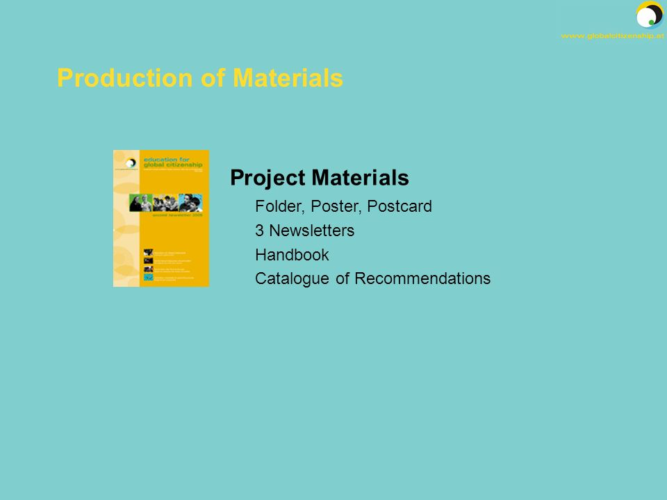 Project Materials Folder, Poster, Postcard 3 Newsletters Handbook Catalogue of Recommendations Production of Materials