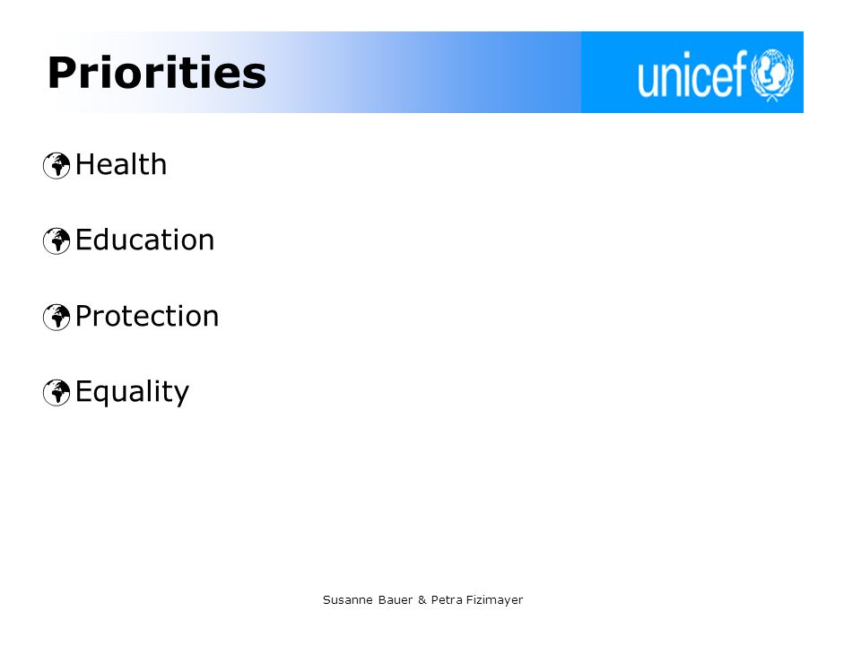 Susanne Bauer & Petra Fizimayer Priorities Health Education Protection Equality