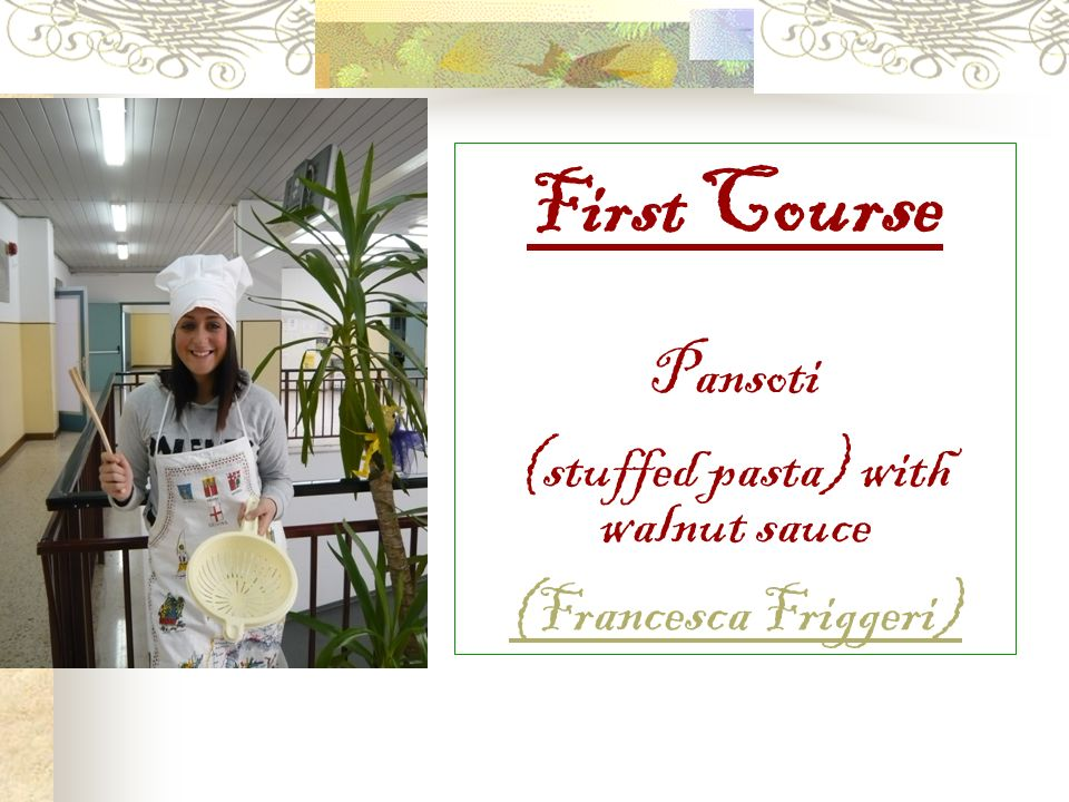 First Course Pansoti (stuffed pasta) with walnut sauce (Francesca Friggeri)