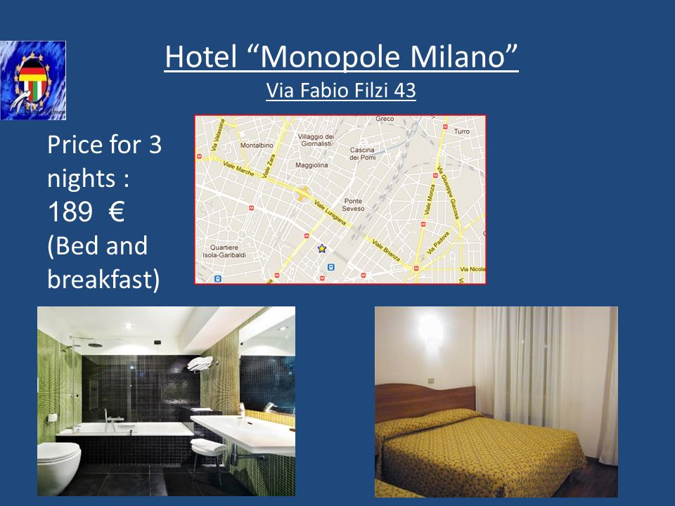 Hotel Monopole Milano Via Fabio Filzi 43 Price for 3 nights : 189 (Bed and breakfast)