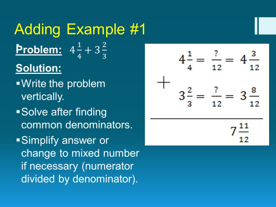 Operations with Mixed Numbers. Common Denominators To add or ...