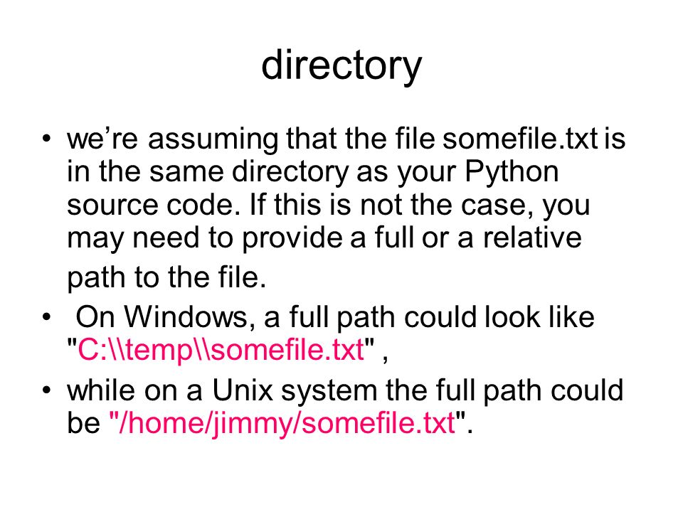 FILES  open() The open() function takes a filename and path as input