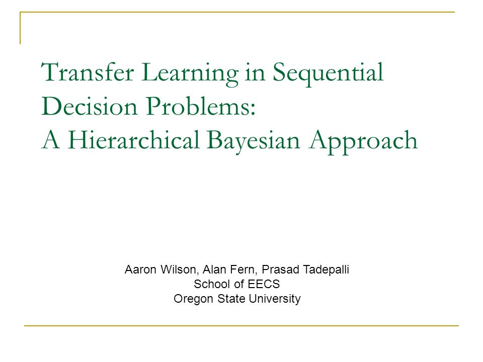Transfer Learning in Sequential Decision Problems: A