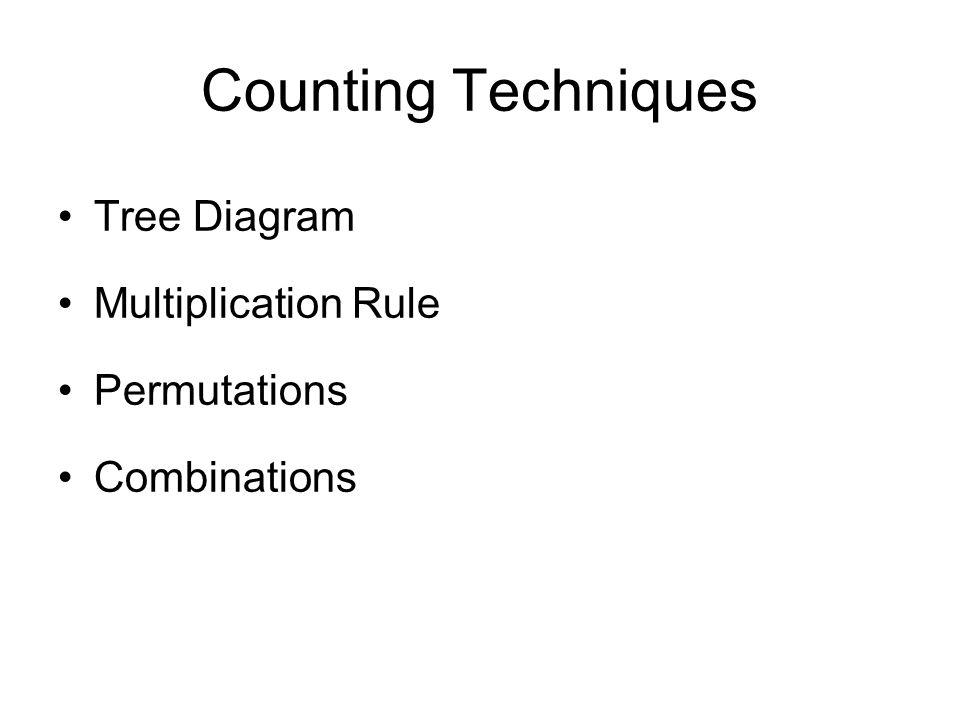 Counting techniques tree diagram multiplication rule permutations 1 counting techniques tree diagram multiplication rule permutations combinations ccuart Choice Image