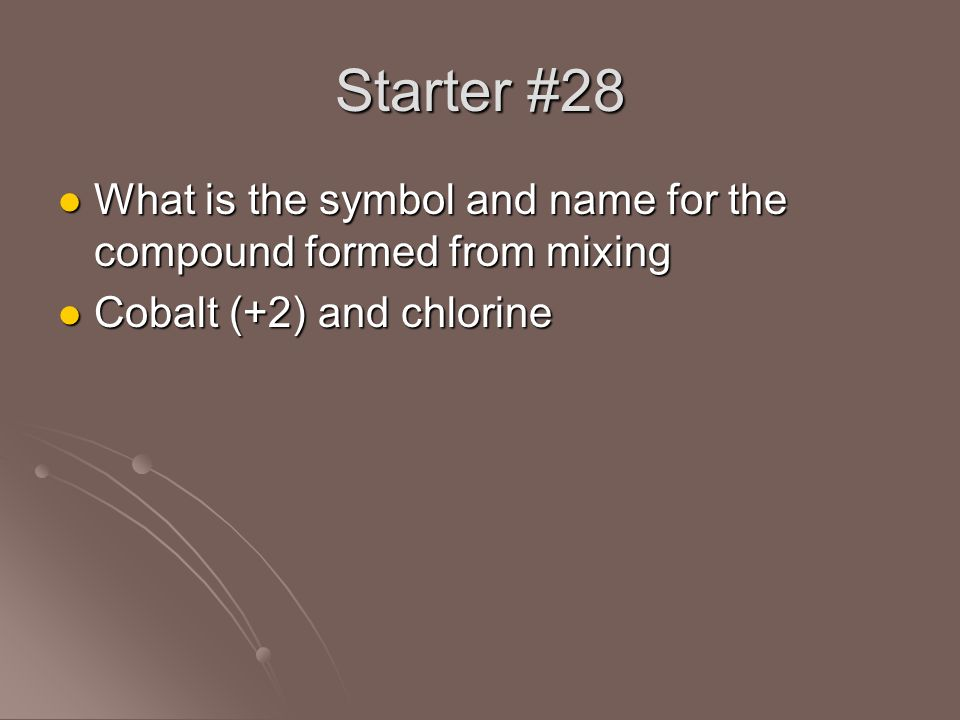Starter 28 What Is The Symbol And Name For The Compound Formed From