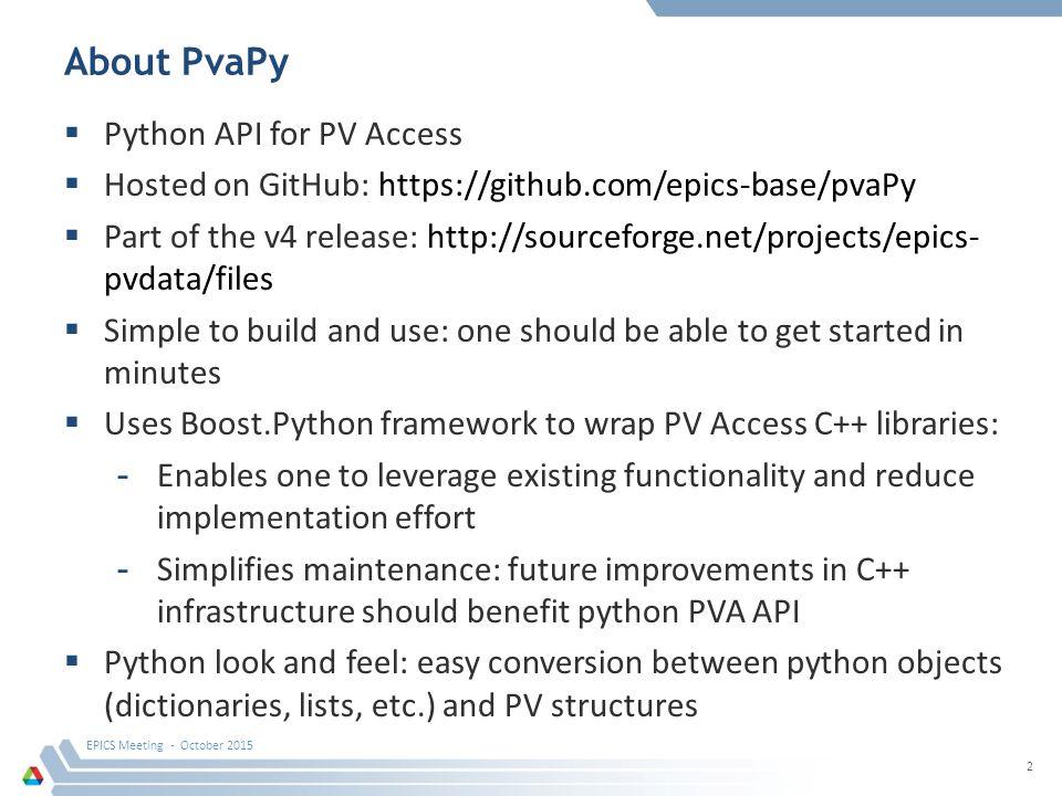 PvaPy: Python API for EPICS PV Access Siniša Veseli